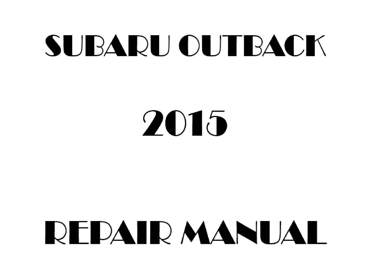 2015 Subaru Outback repair manual