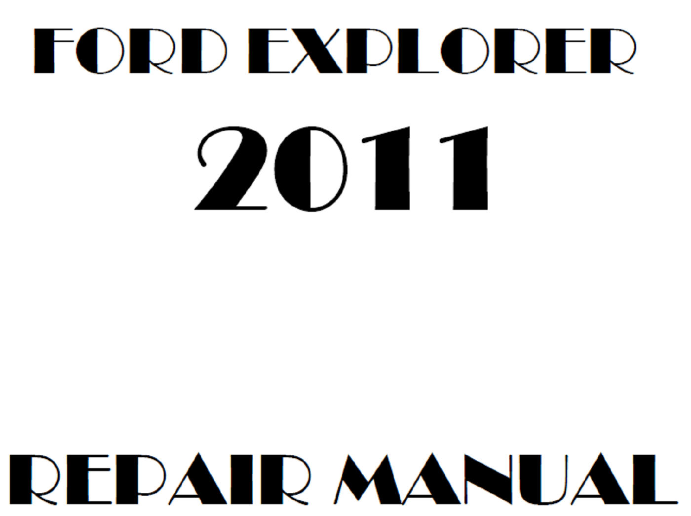 2011 Ford Explorer repair manual
