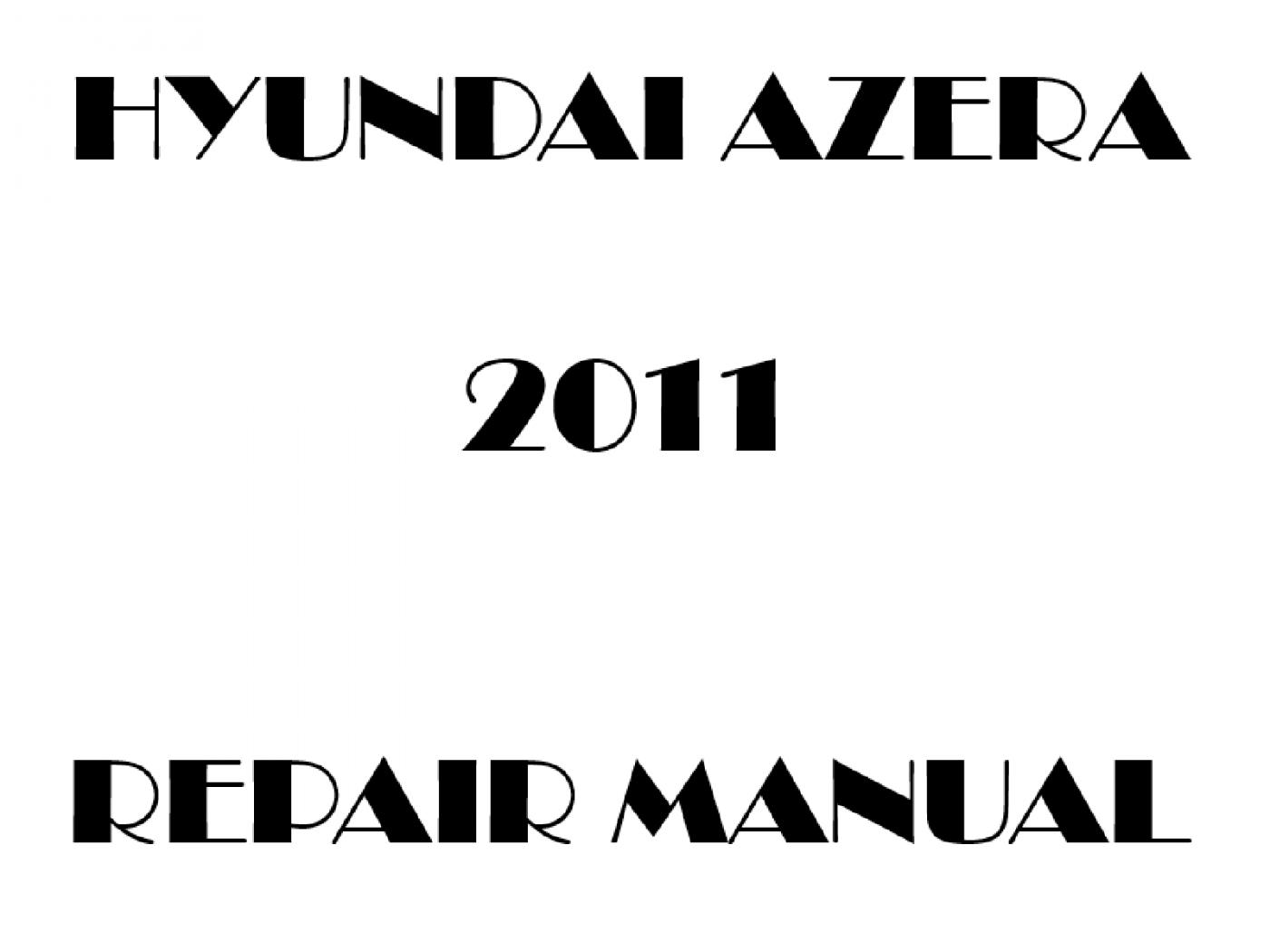 2011 Hyundai Azera repair manual