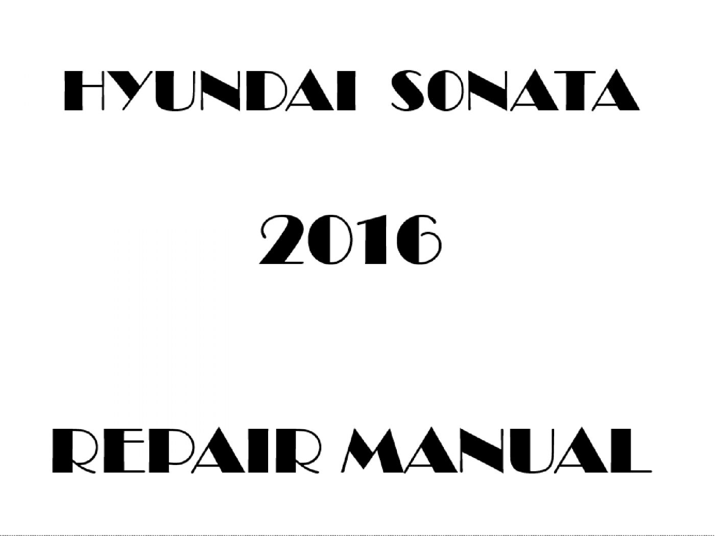 2016 Hyundai Sonata repair manual