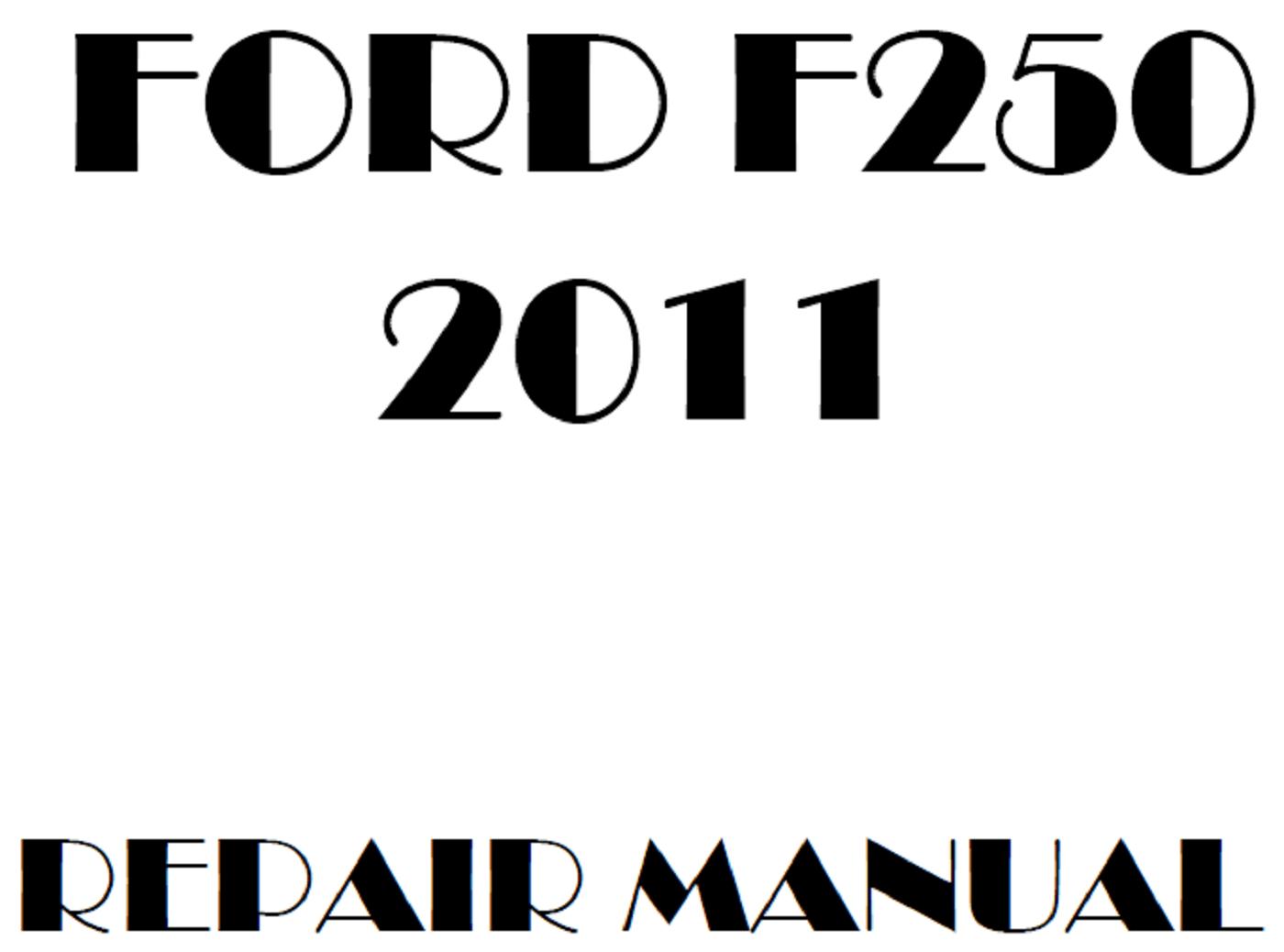 2011 Ford F250 F350 F450 F550 repair manual