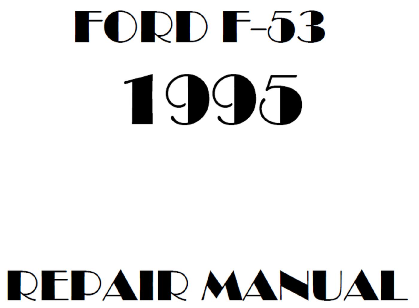 1995 Ford F53 repair manual
