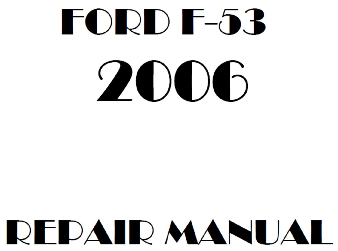 2006 Ford F53 repair manual