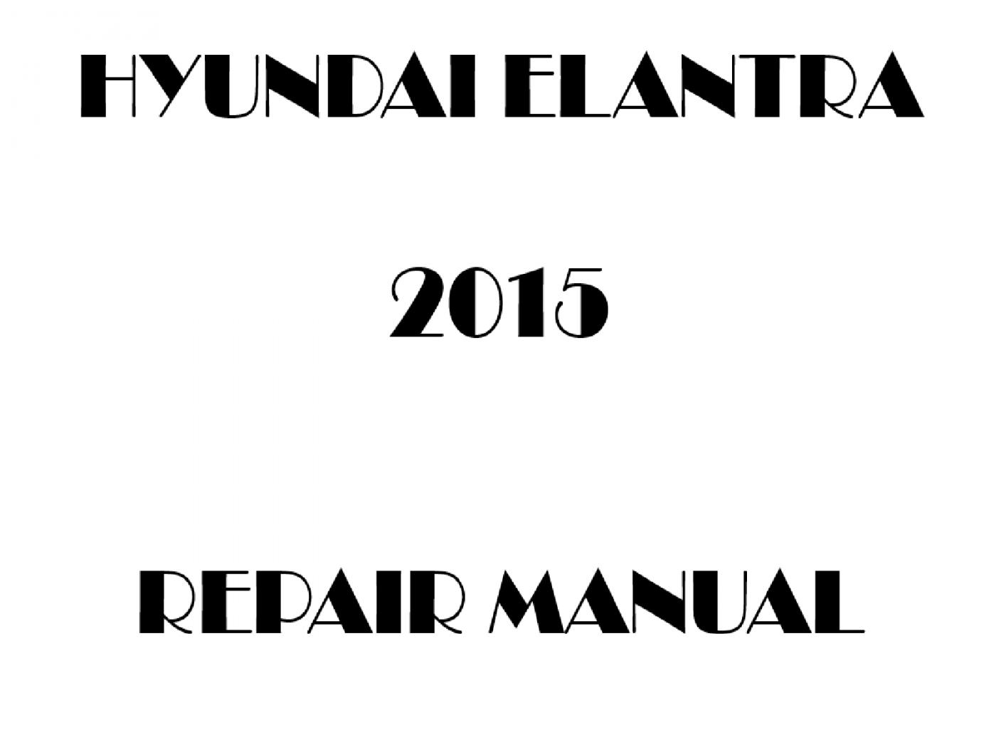 2015 Hyundai Elantra repair manual