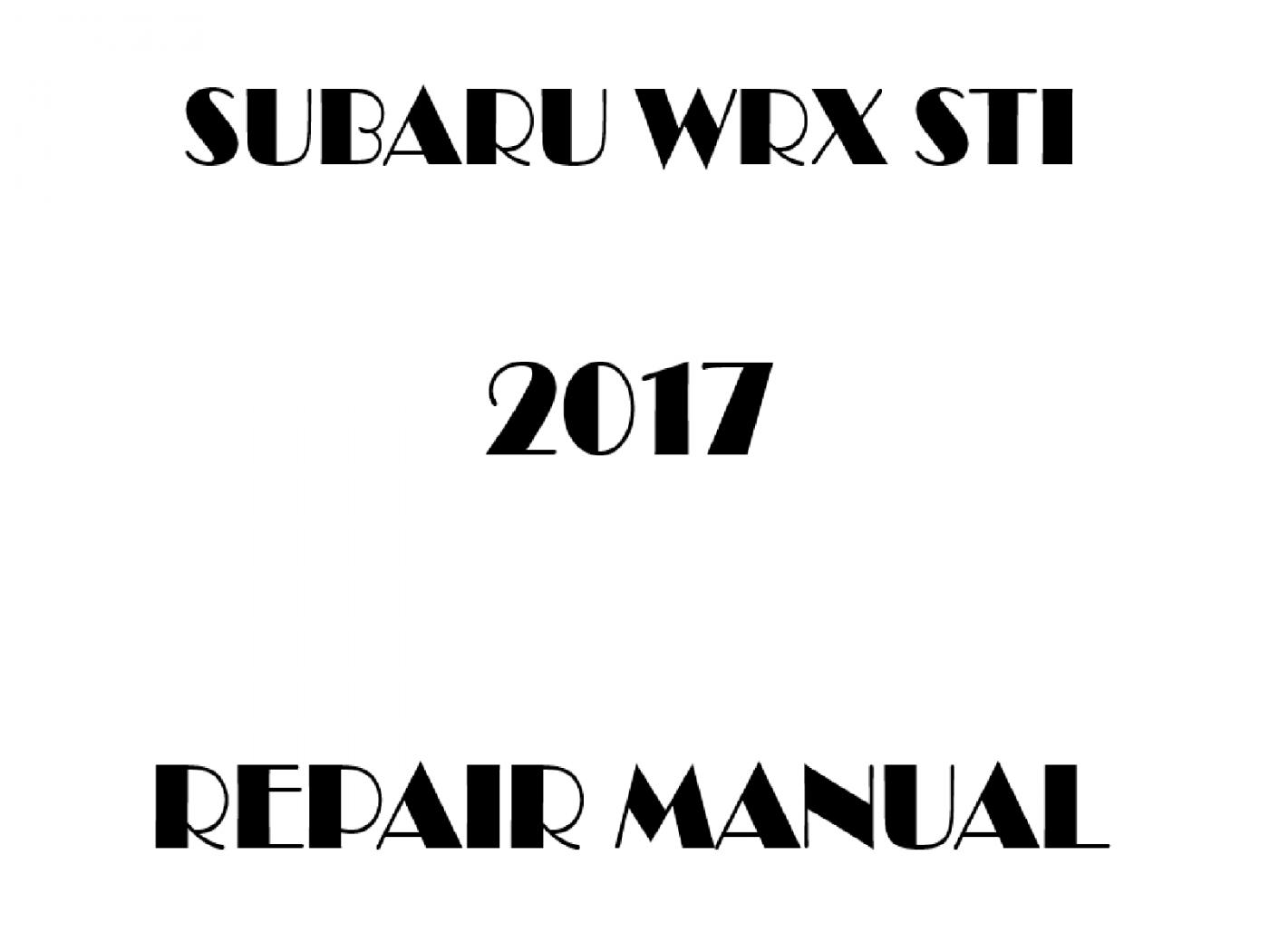 2017 Subaru Impreza WRX STI repair manual