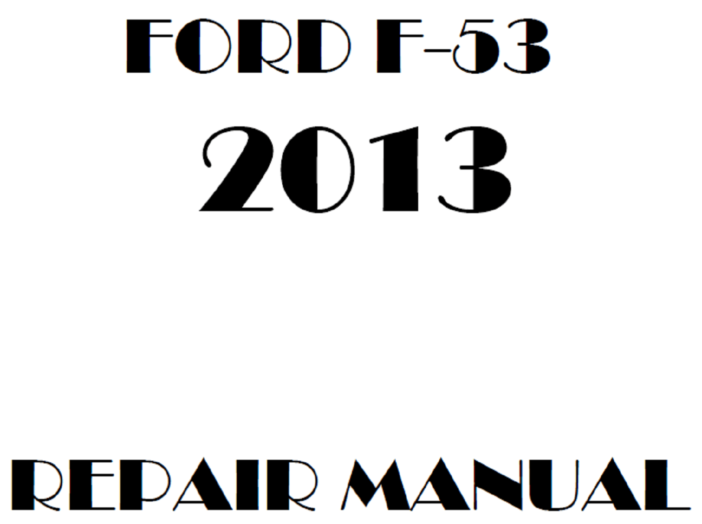 2013 Ford F53 repair manual