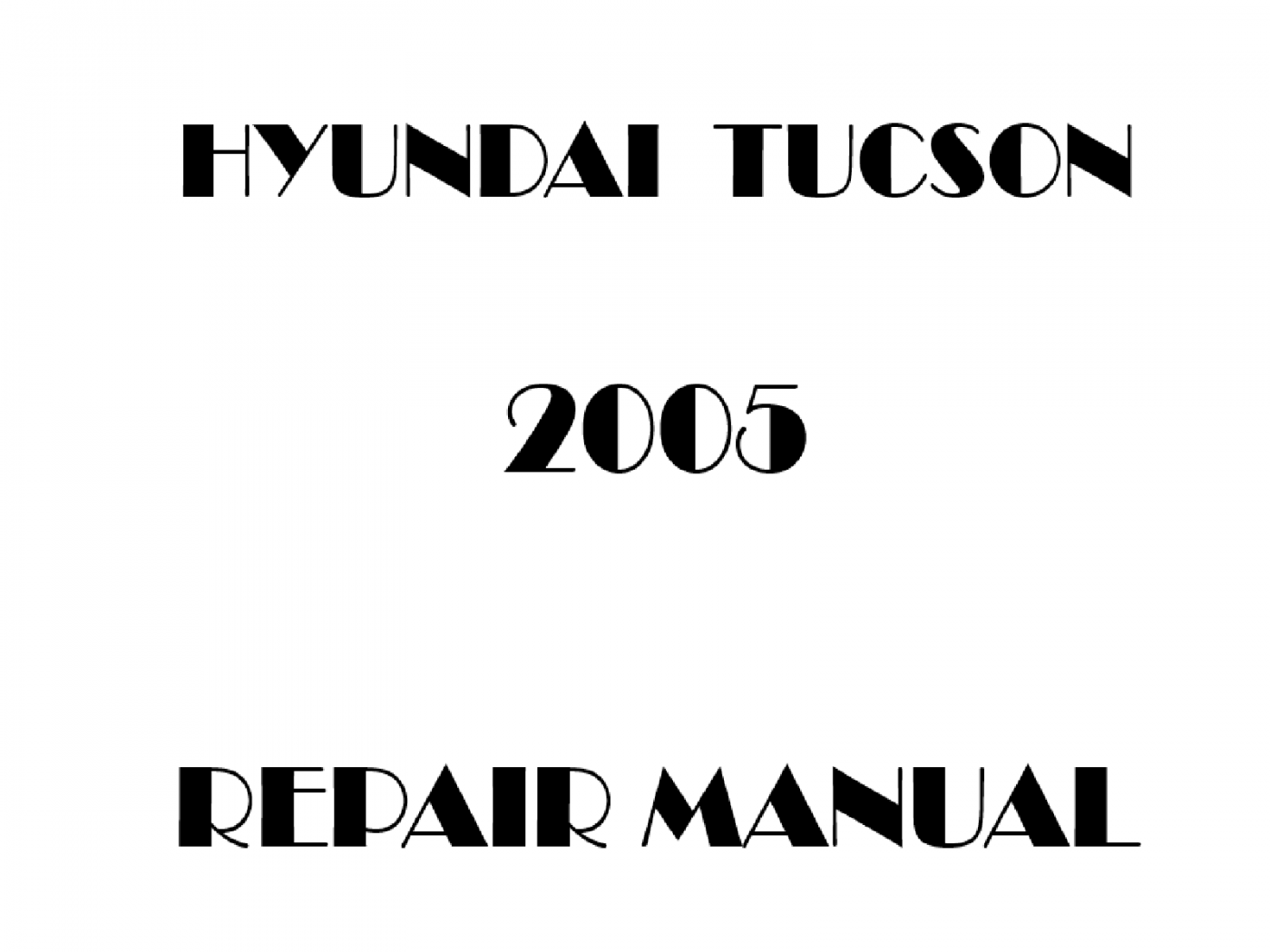 2005 Hyundai Tucson repair manual