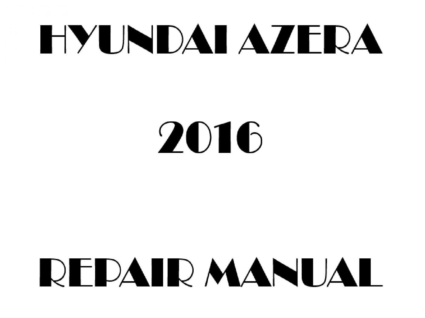 2016 Hyundai Azera repair manual