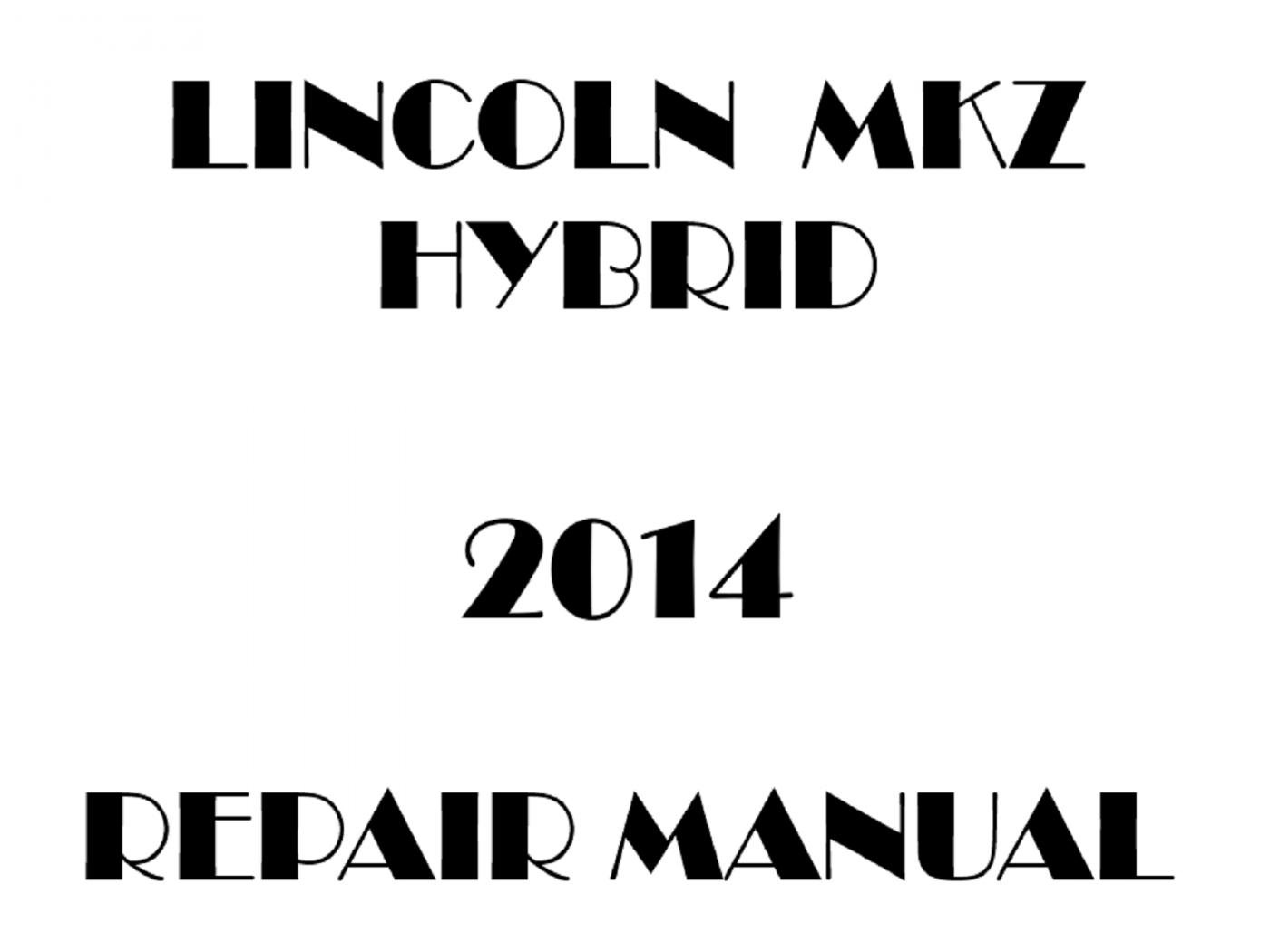 2014 Lincoln MKZ Hybrid repair manual
