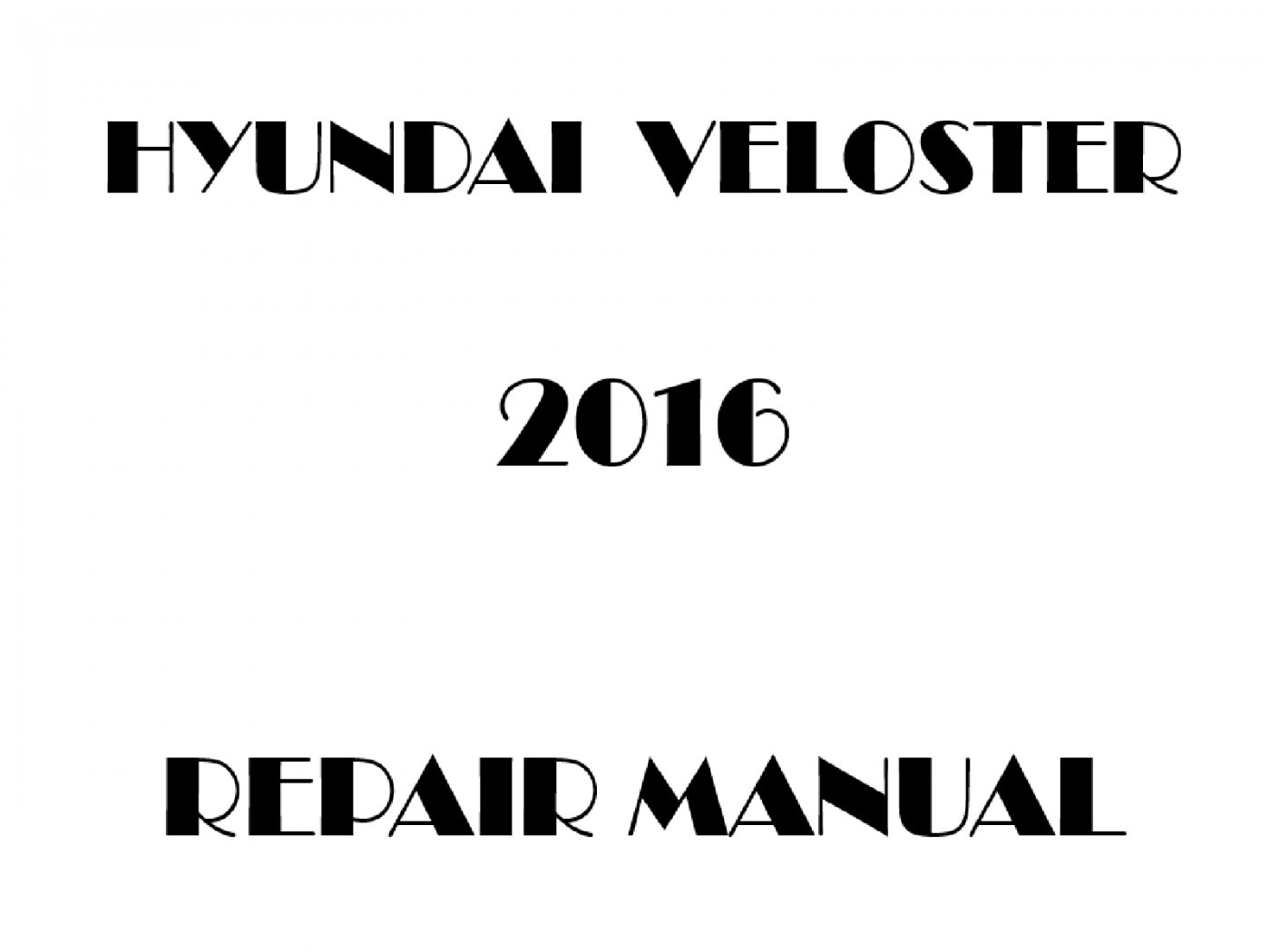 2016 Hyundai Veloster repair manual