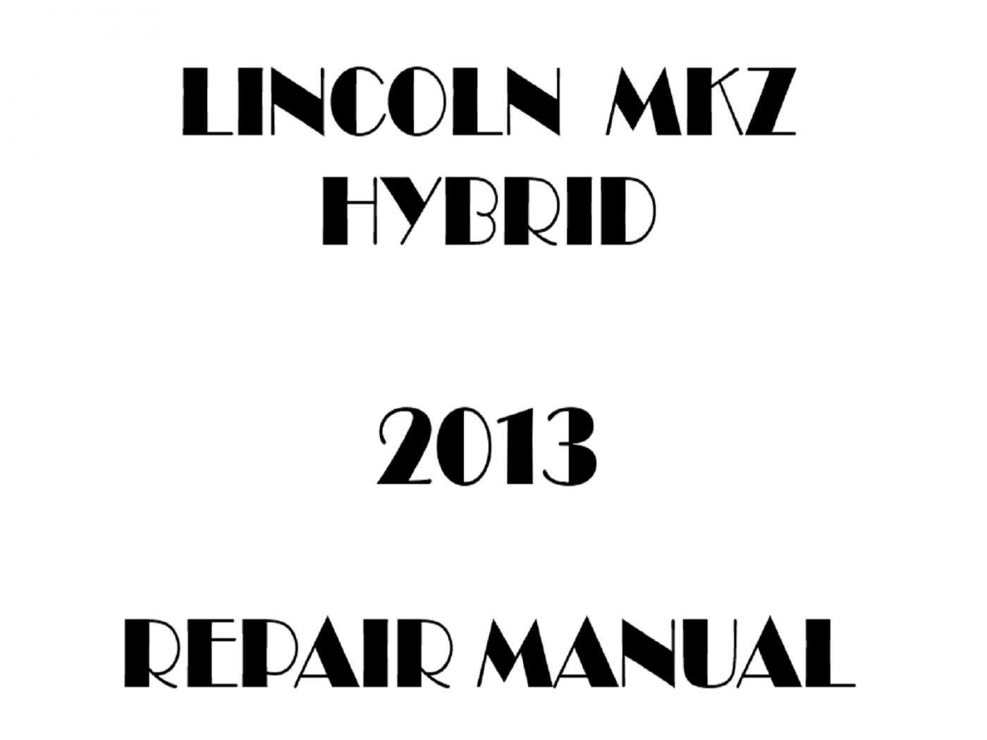 2013 Lincoln MKZ Hybrid repair manual