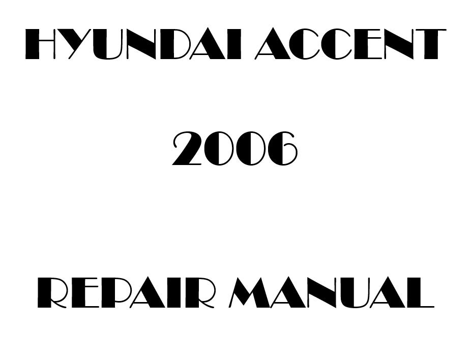 2006 Hyundai Accent repair manual