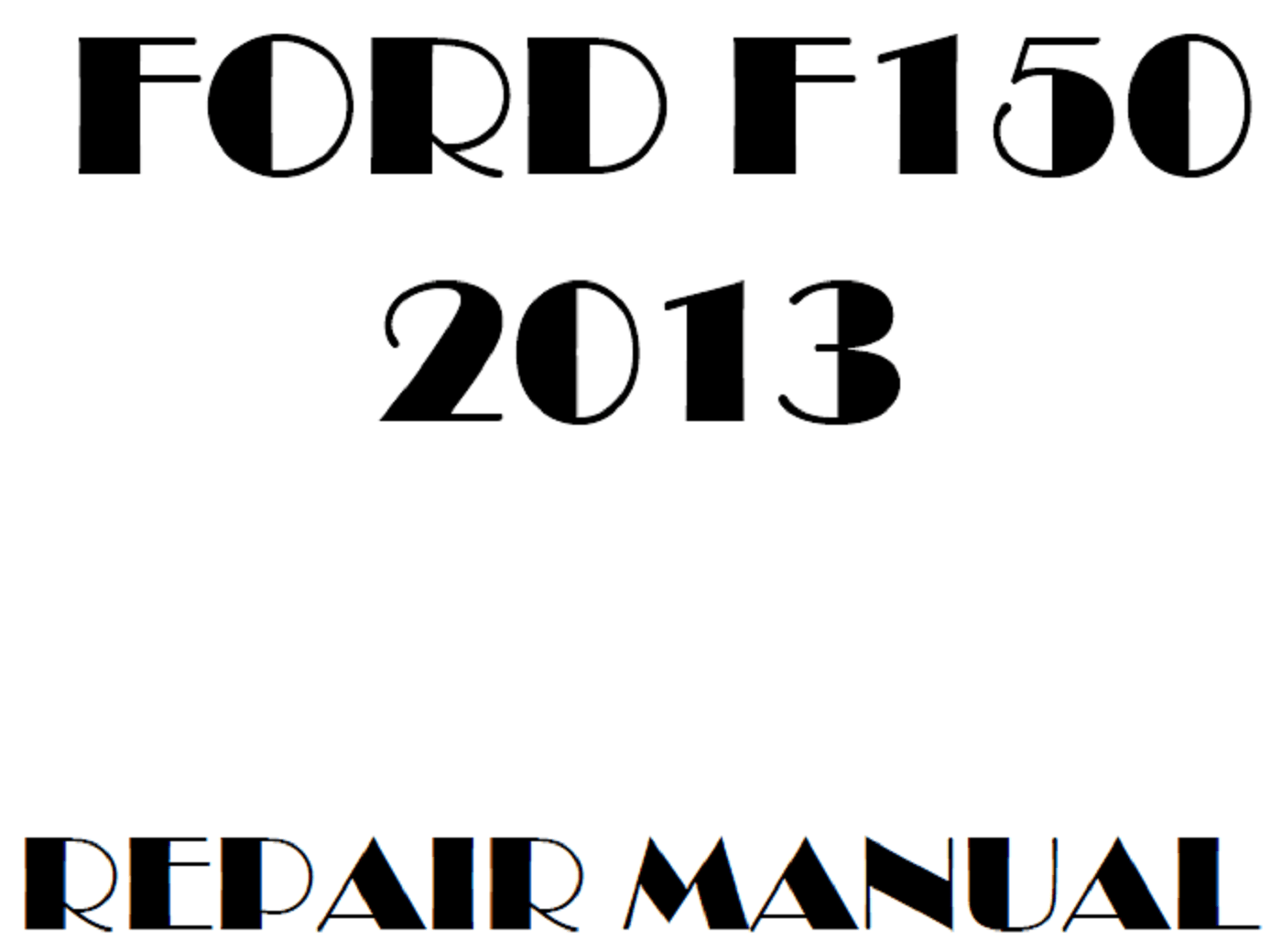 2013 Ford F150 repair manual