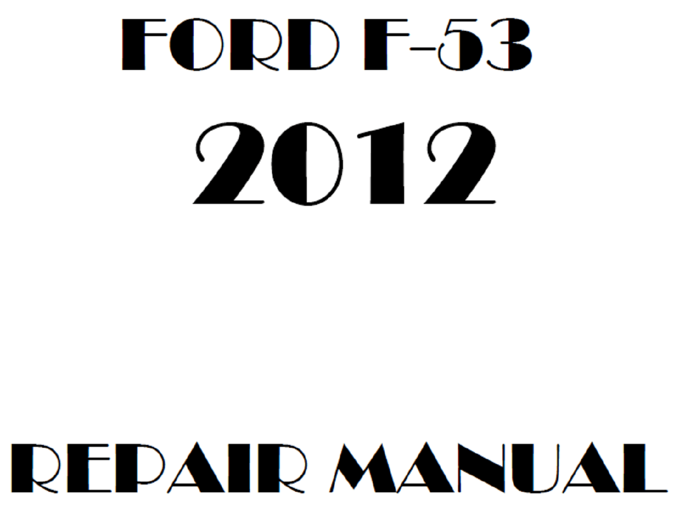 2012 Ford F53 repair manual