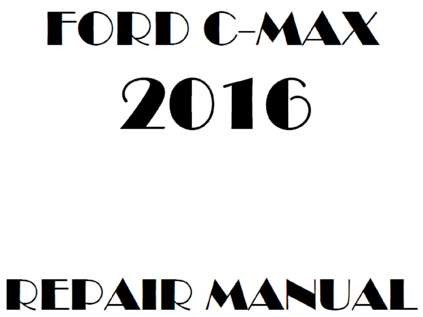 2016 Ford C-Max repair manual