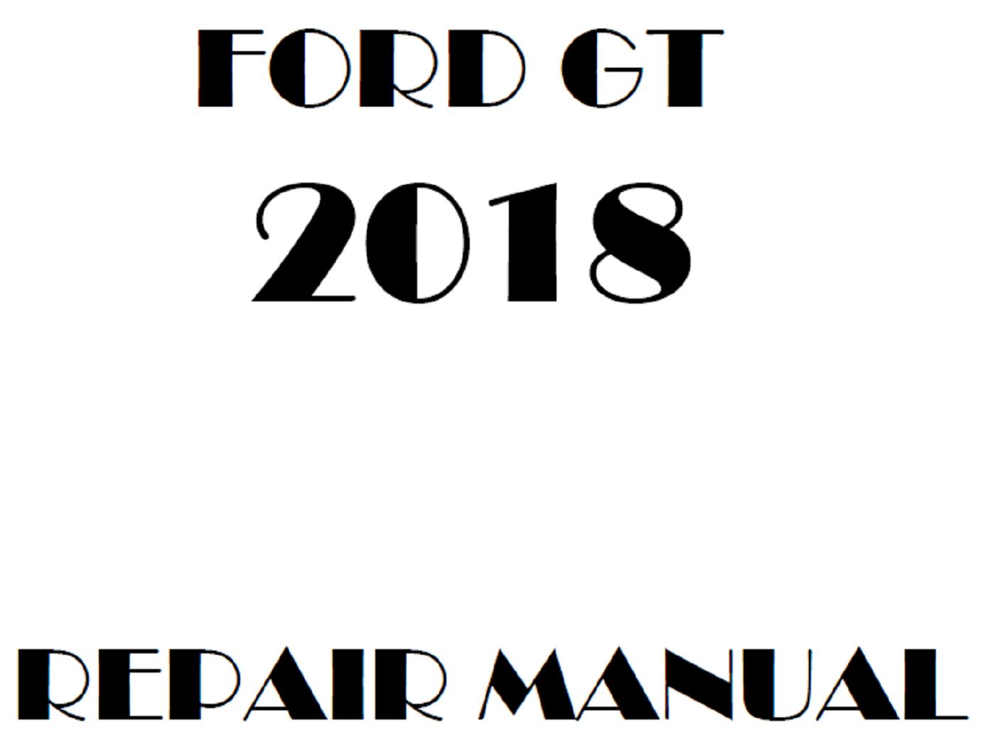 2018 Ford GT repair manual