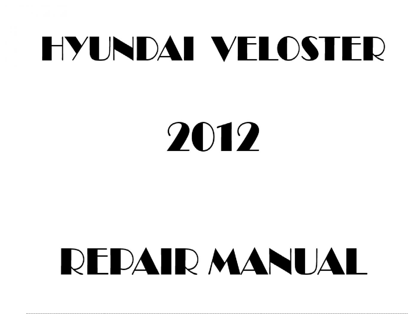 2012 Hyundai Veloster repair manual