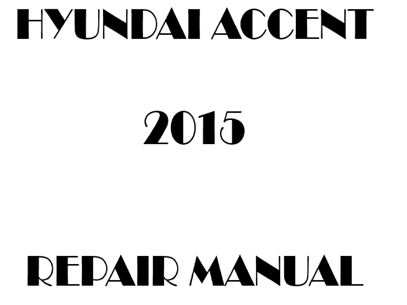 2015 Hyundai Accent repair manual