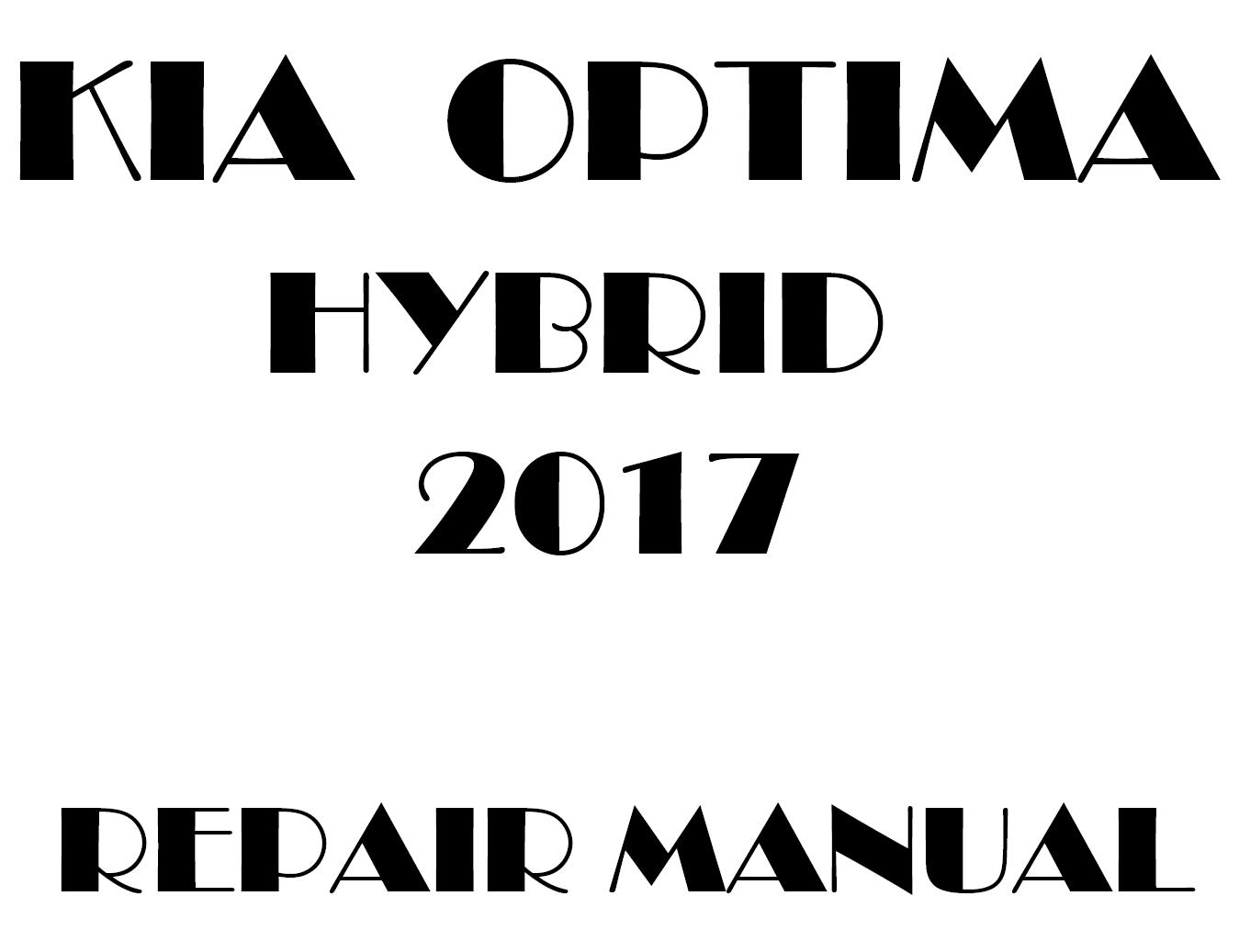 2017 Kia Optima Hybrid repair manual