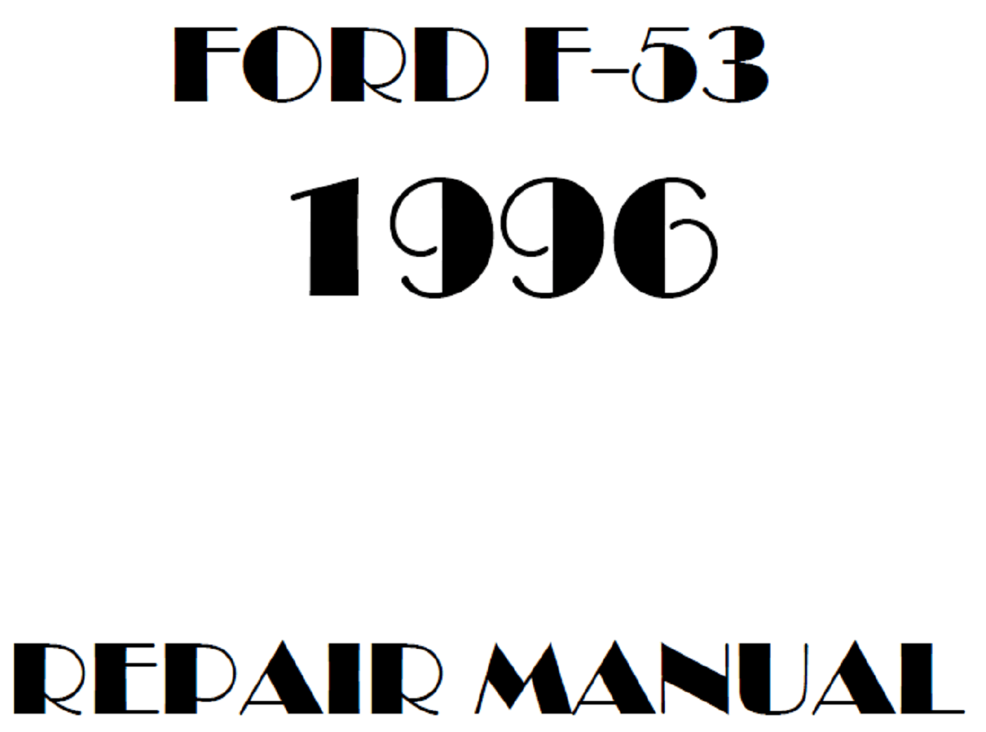 1996 Ford F53 repair manual