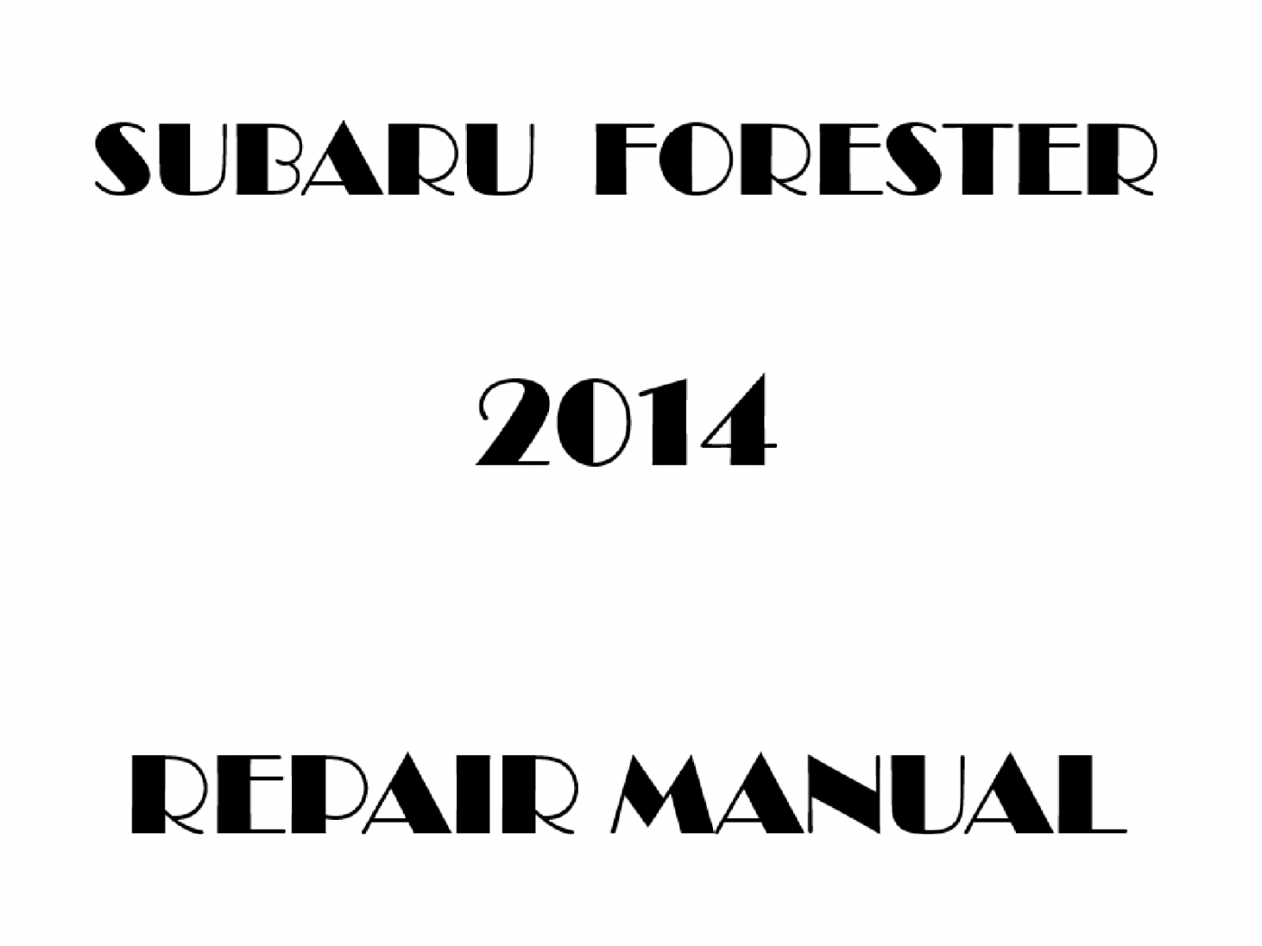 2014 Subaru Forester repair manual