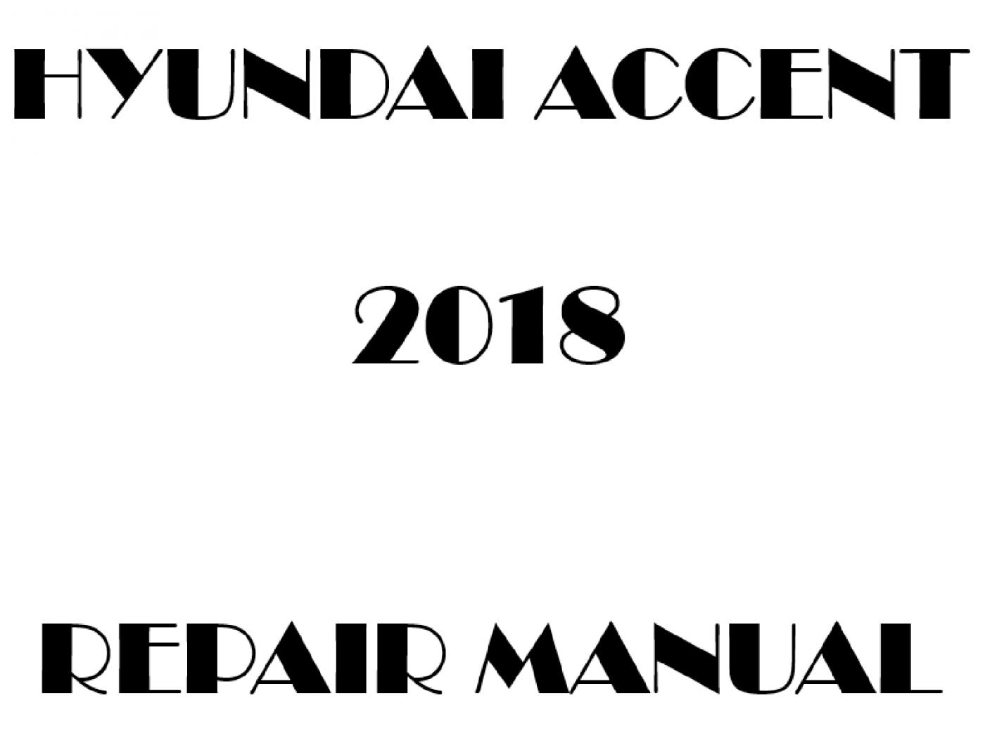 2018 Hyundai Accent repair manual