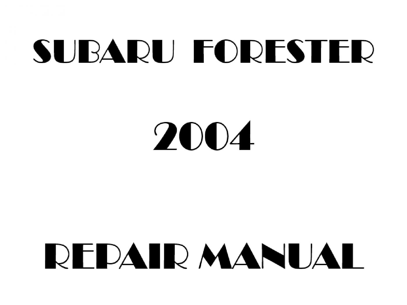 2004 Subaru Forester repair manual