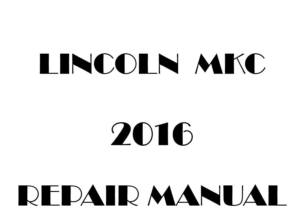 2016 Lincoln MKC repair manual