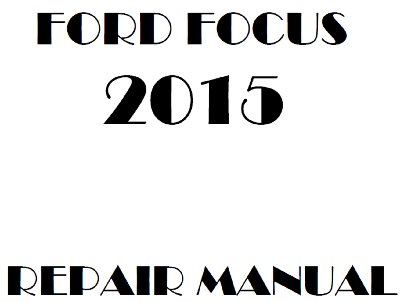 2015 Ford Focus repair manual