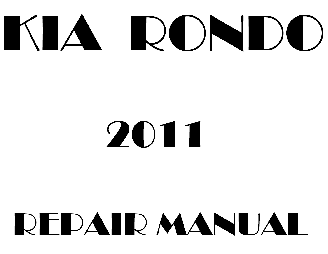 2011 Kia Rondo repair manual
