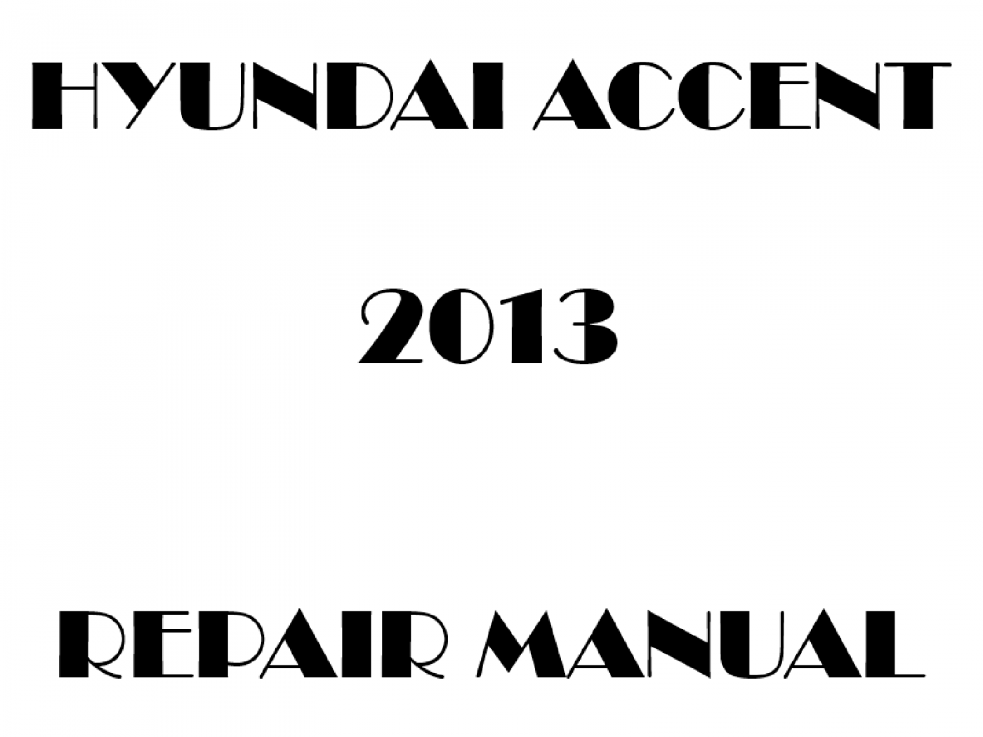 2013 Hyundai Accent repair manual