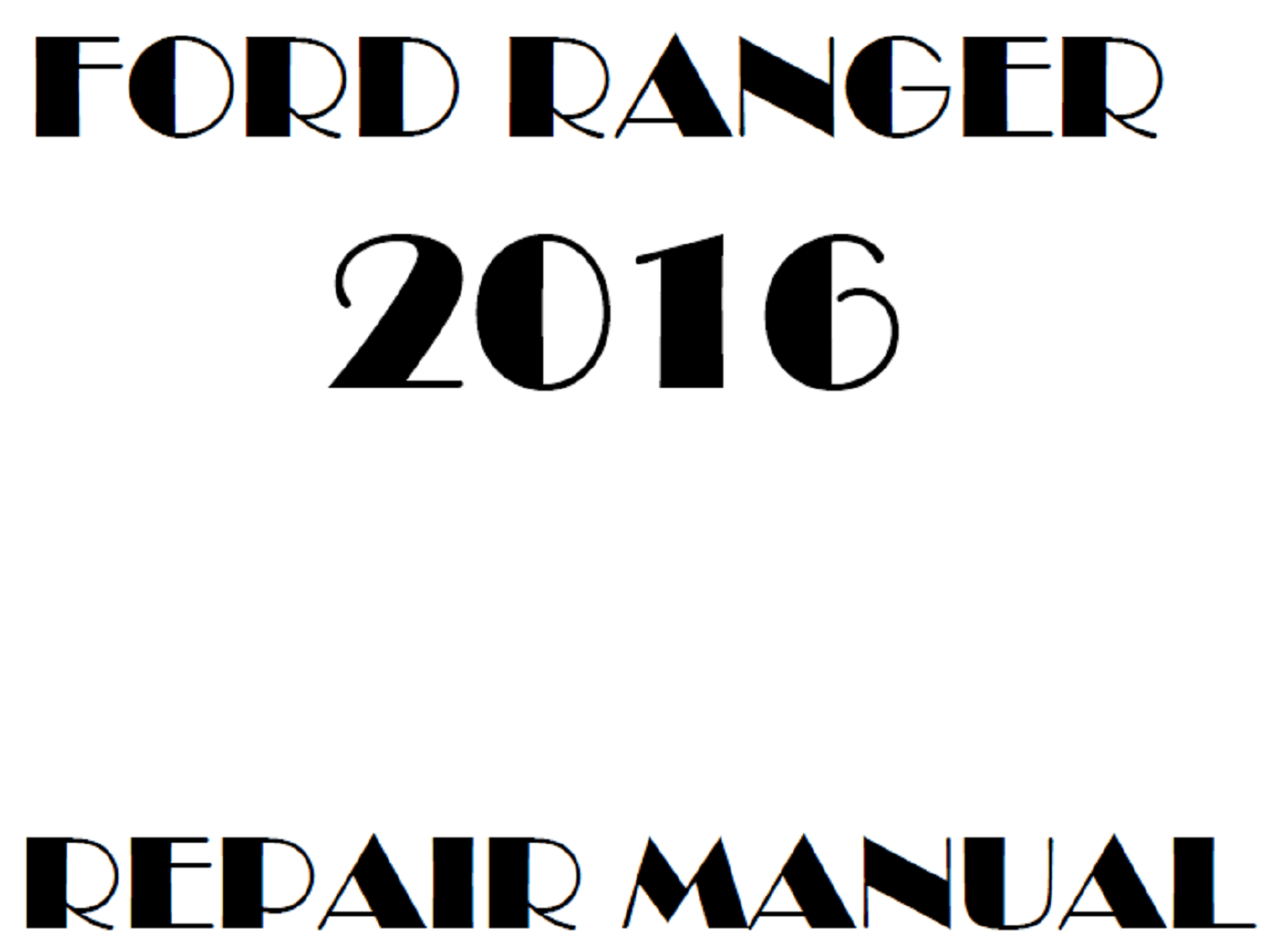 2016 Ford Ranger repair manual
