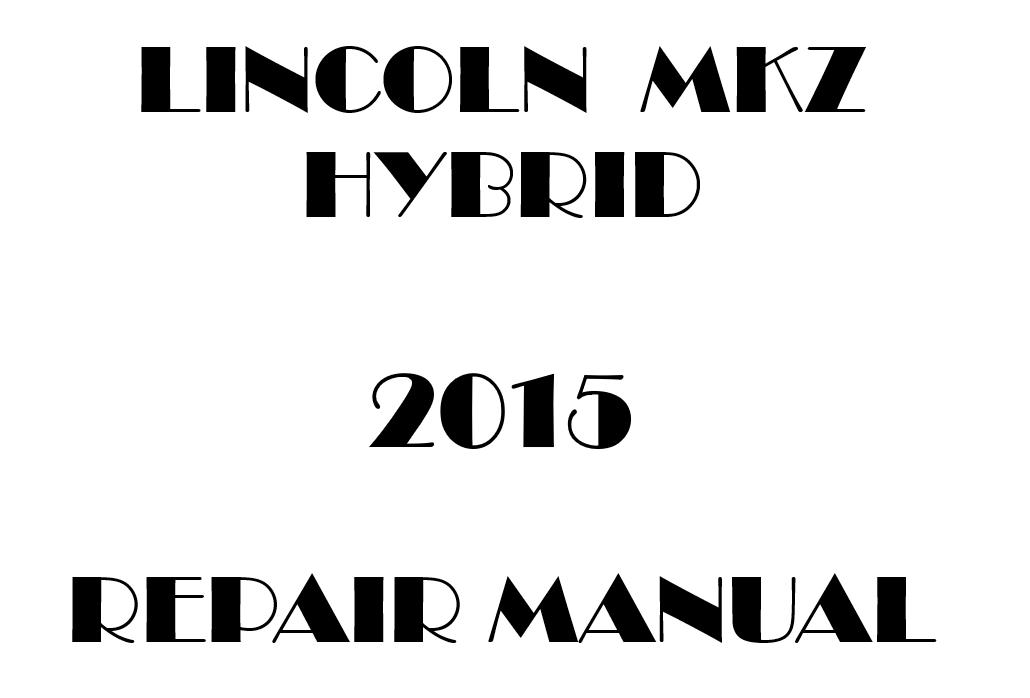 2015 Lincoln MKZ Hybrid repair manual