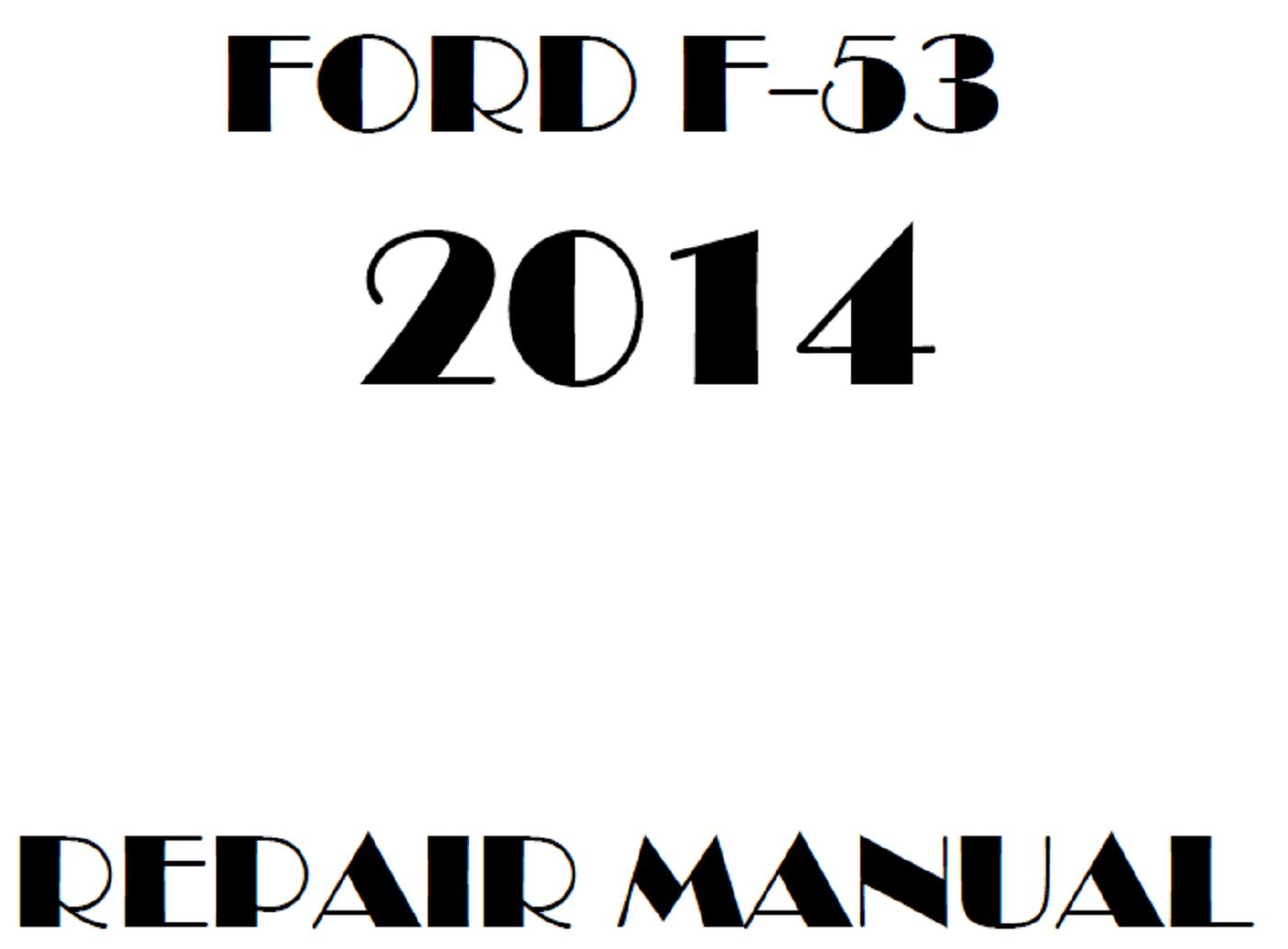 2014 Ford F53 repair manual