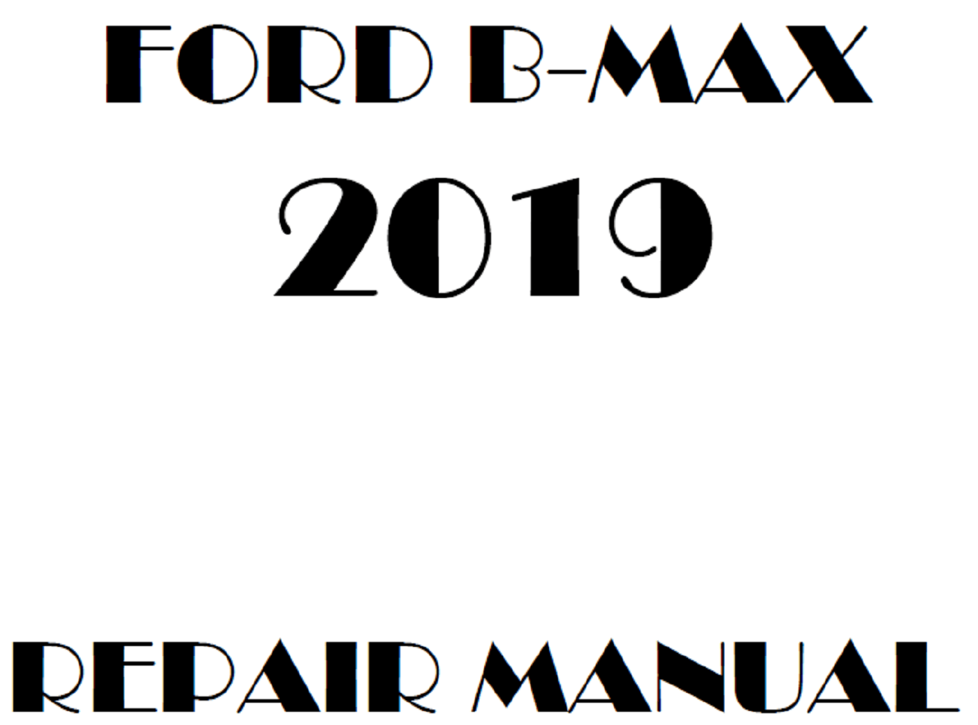 2019 Ford B-Max repair manual