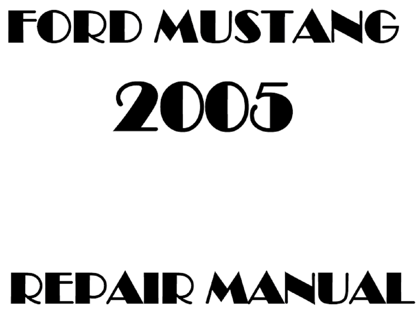 2005 Ford Mustang repair manual