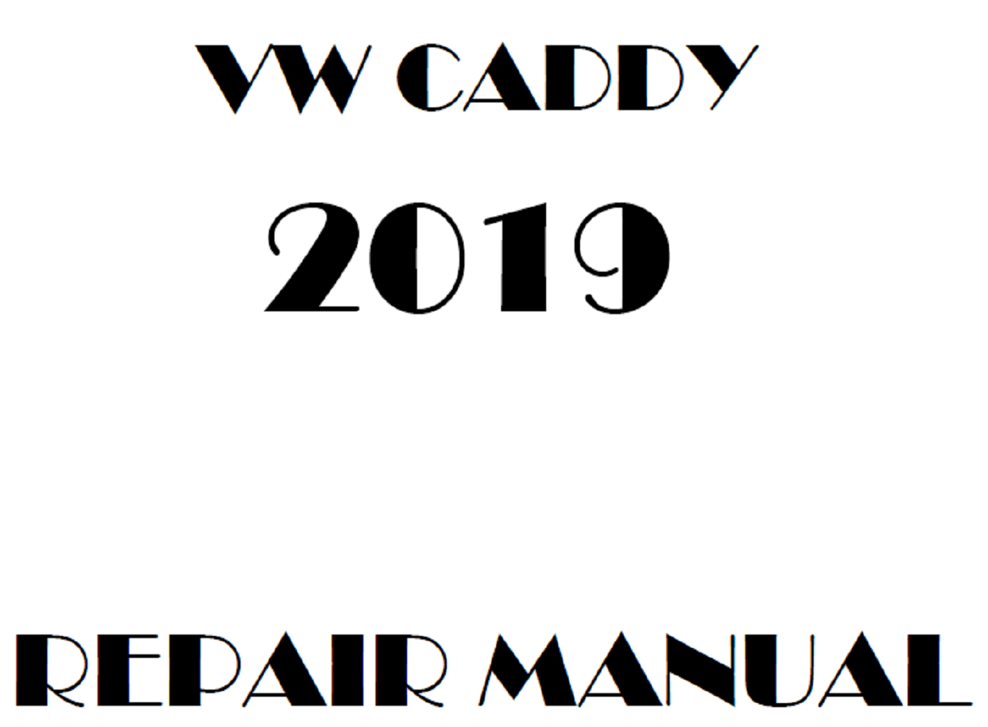 2019 Volkswagen Caddy repair manual