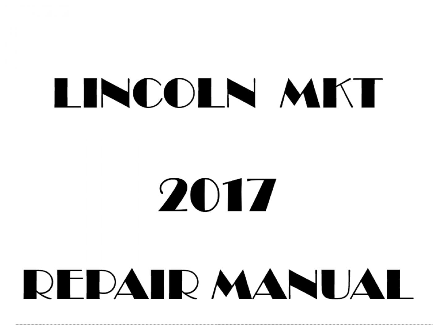 2017 Lincoln MKT repair manual