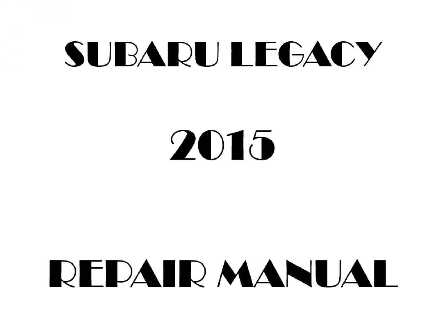 2015 Subaru Legacy repair manual