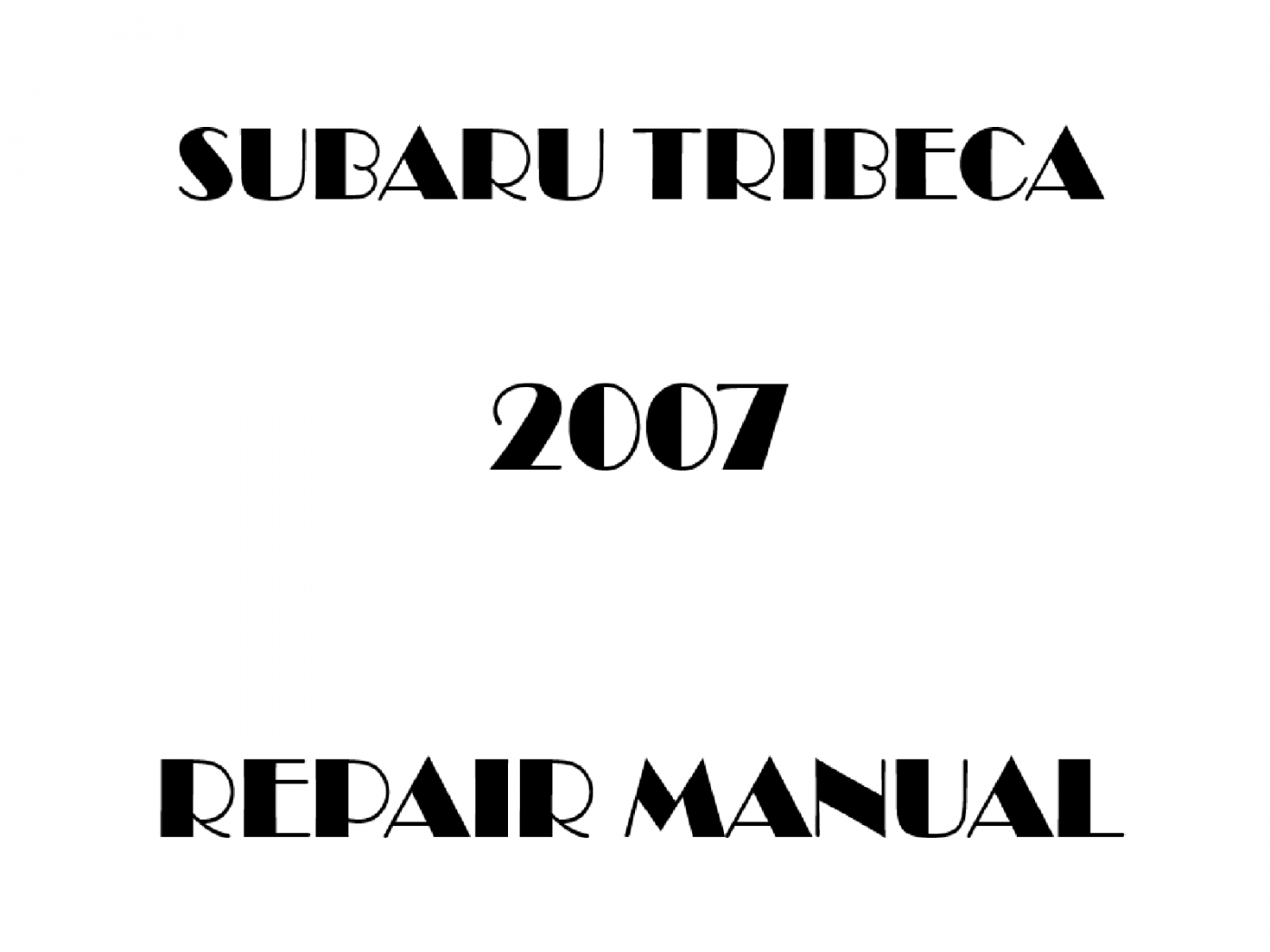 2007 Subaru Tribeca repair manual