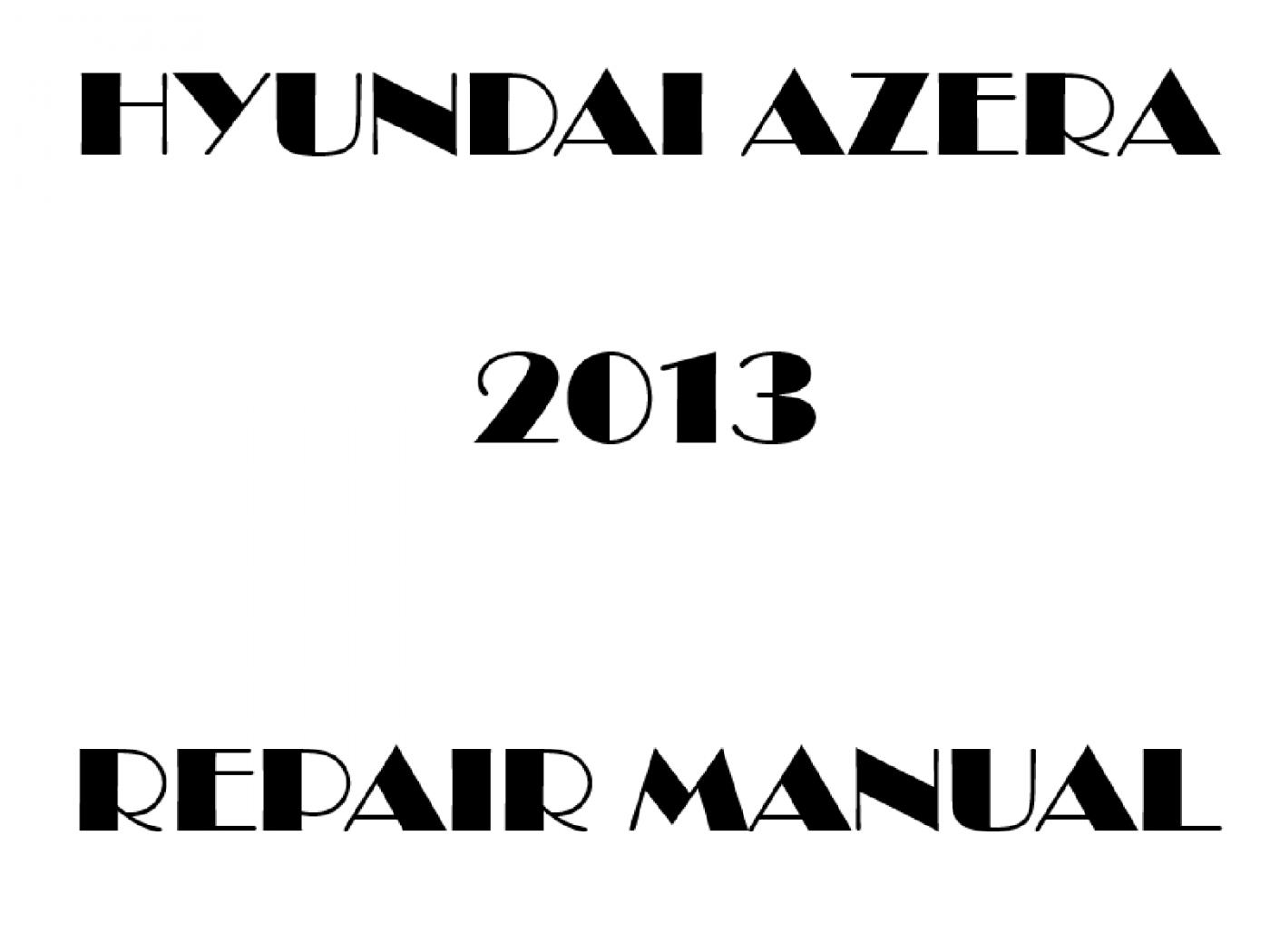 2013 Hyundai Azera repair manual