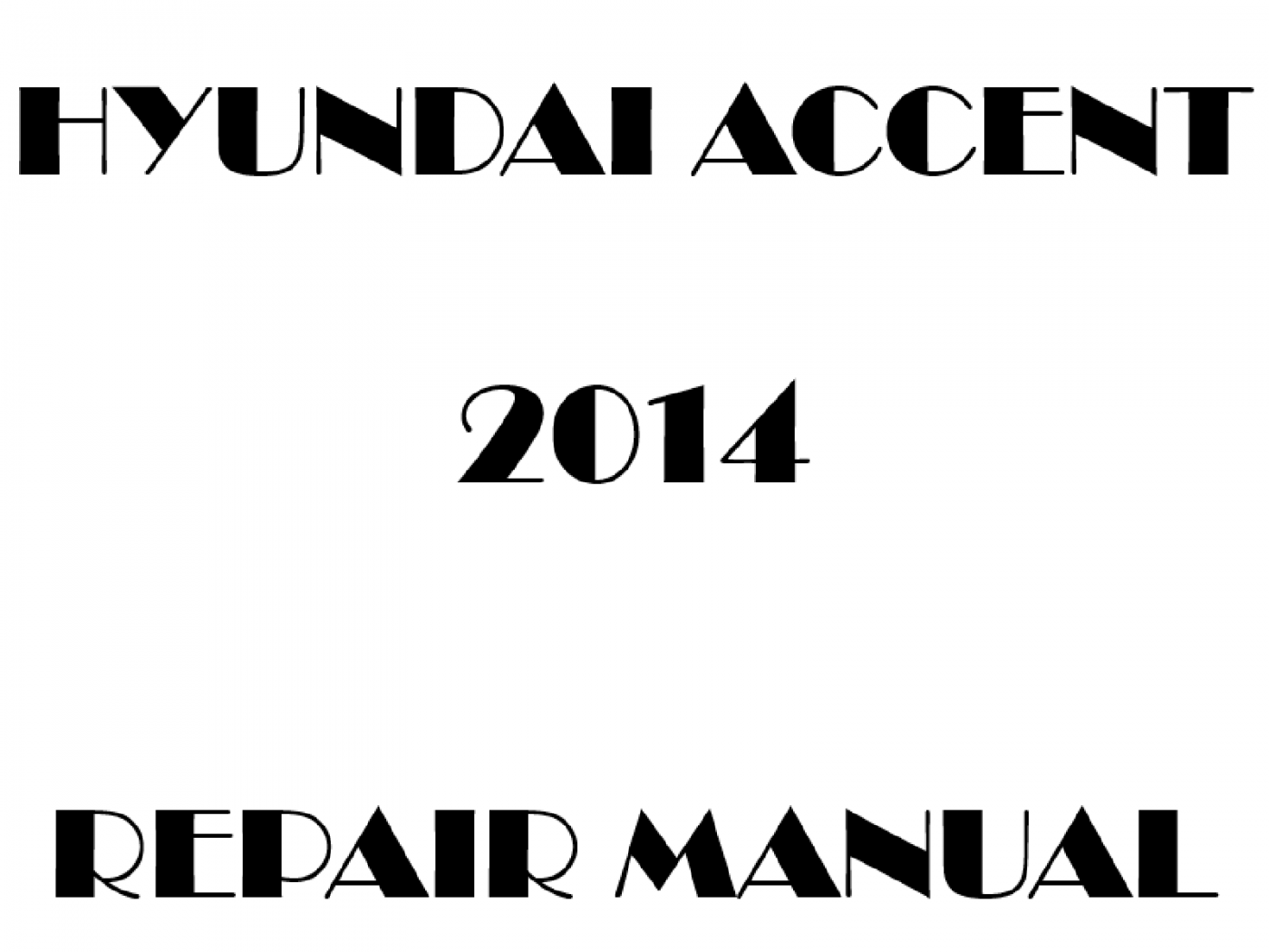 2014 Hyundai Accent repair manual