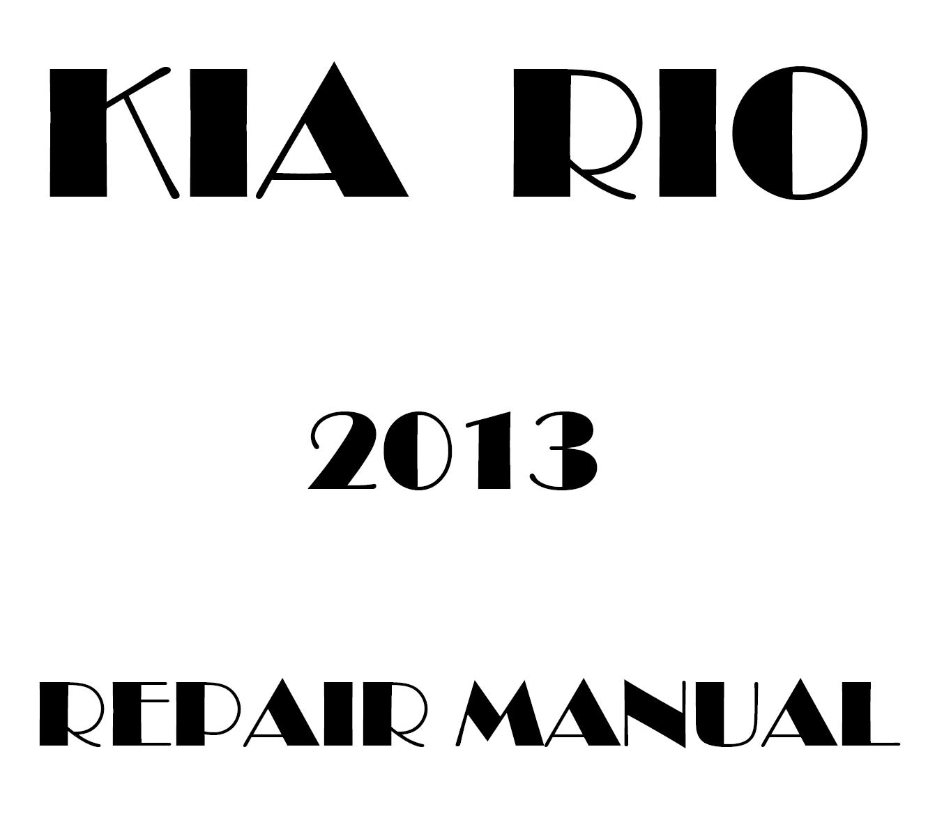 2013 Kia Rio repair manual