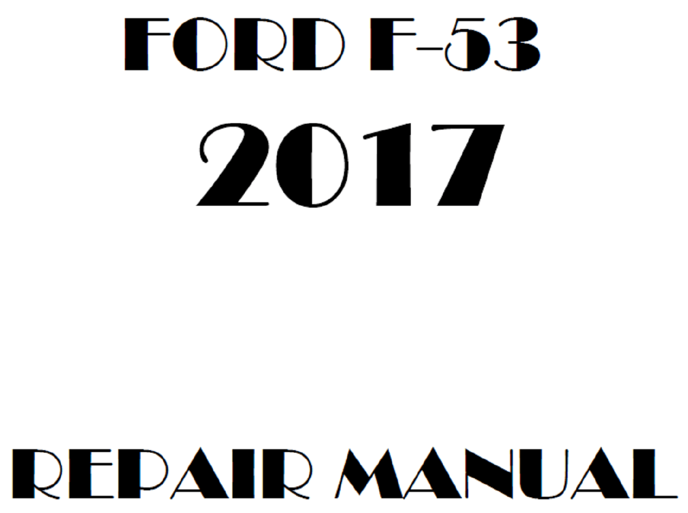 2017 Ford F53 repair manual