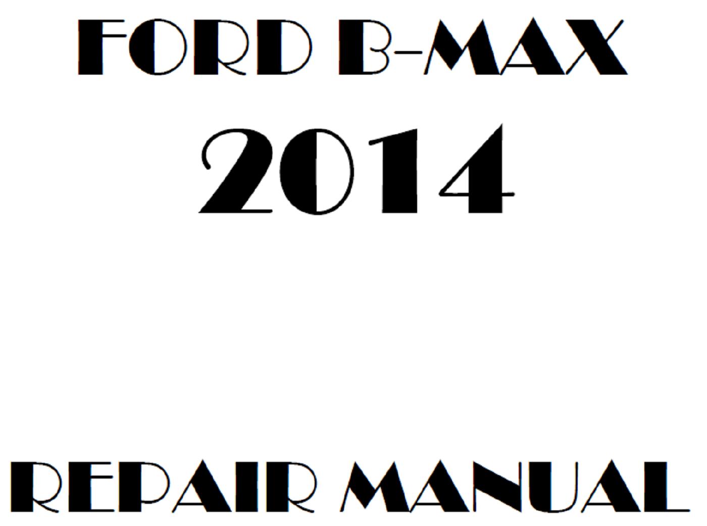 2014 Ford B-Max repair manual