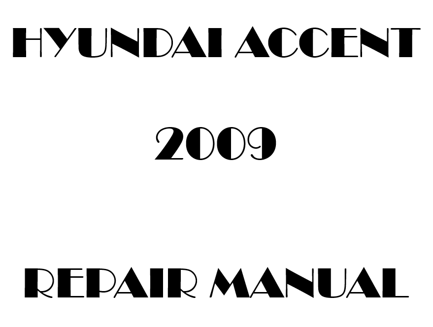 2009 Hyundai Accent repair manual