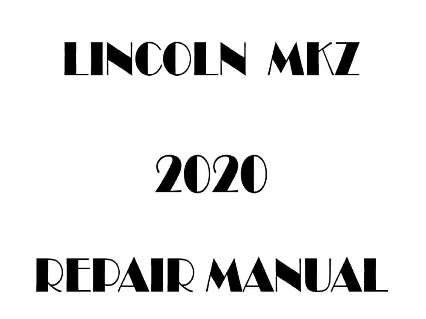 2020 Lincoln MKZ repair manual