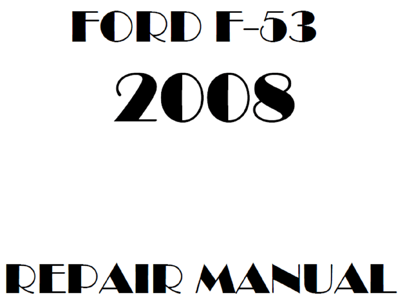 2008 Ford F53 repair manual