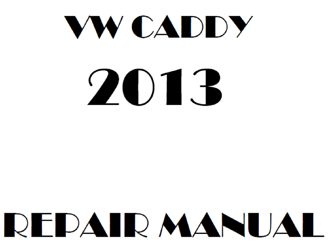 2013 Volkswagen Caddy repair manual