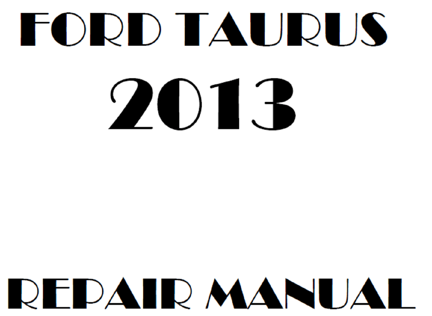 2013 Ford Taurus repair manual